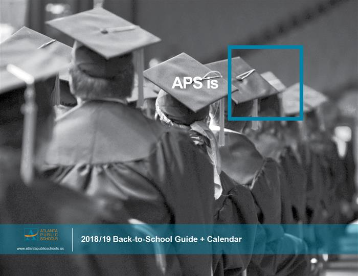 2018-2019 Atlanta Public Schools Student Guide and Calendar