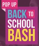 Back to School Bash Pop Up Experience!