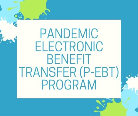 Pandemic Electronic Benefit Transfer (P-EBT) program