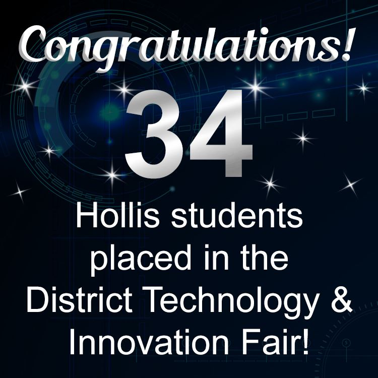 34 Hollis students place in District Technology Fair
