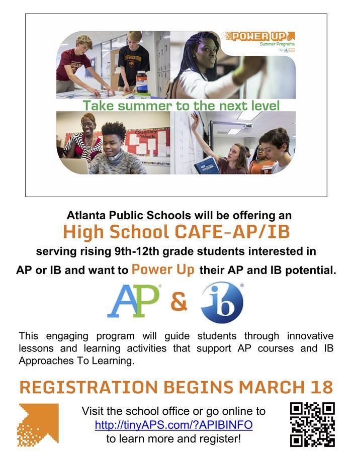 APS is offering an IB/AP PowerUp Summer Session for Rising 9th Graders. Contact NAHS' main office for more info e-mail Jerek.Brown@atlanta.k12.ga.us