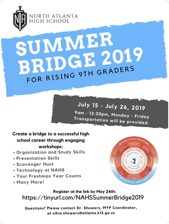 NAHS Summer Bridge 2019 for Rising 9th Graders contact nikia.showers@atlanta.k12.ga.us