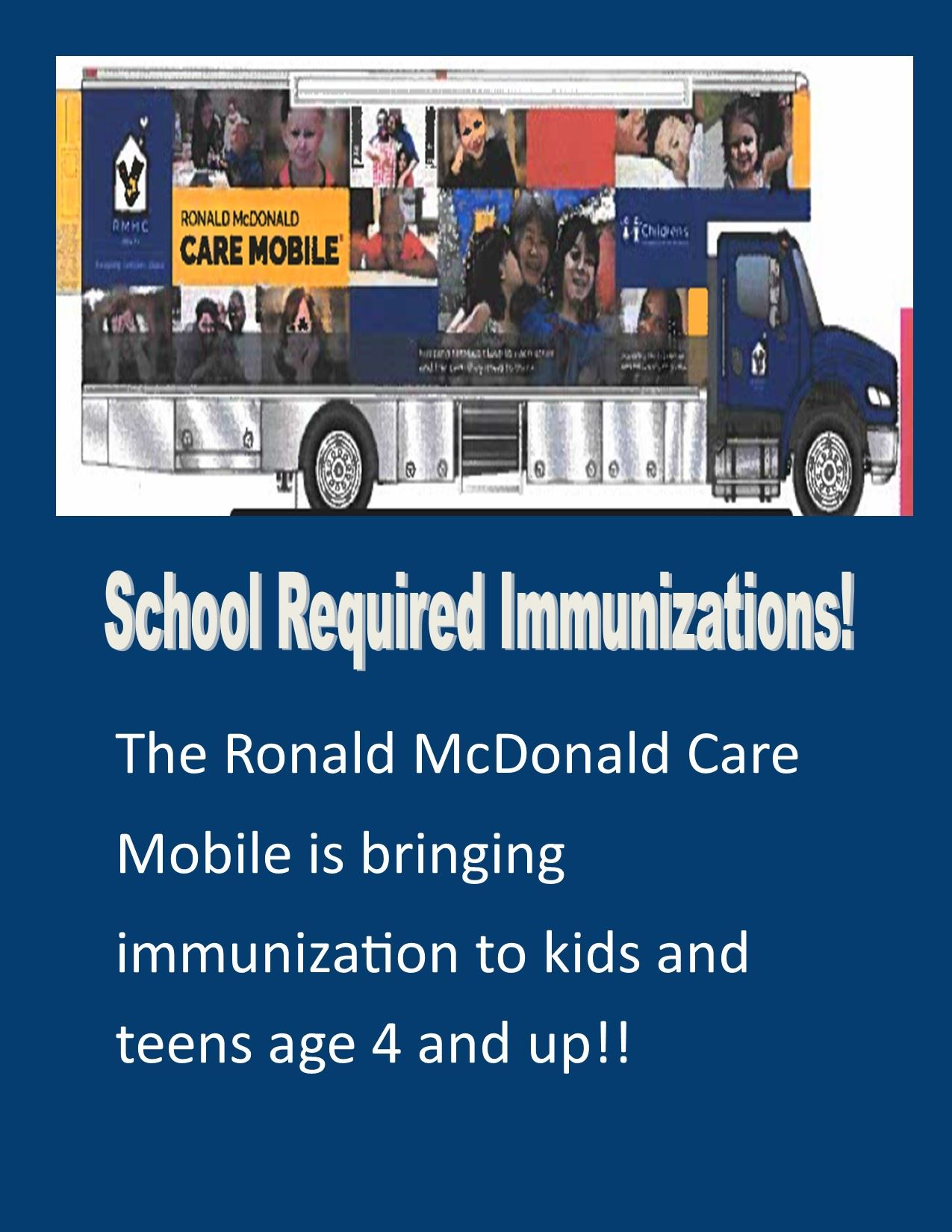 School Required Immunizations! The Ronald McDonald Care Mobile is bringing immunization to kids and teens age 4 and up!!