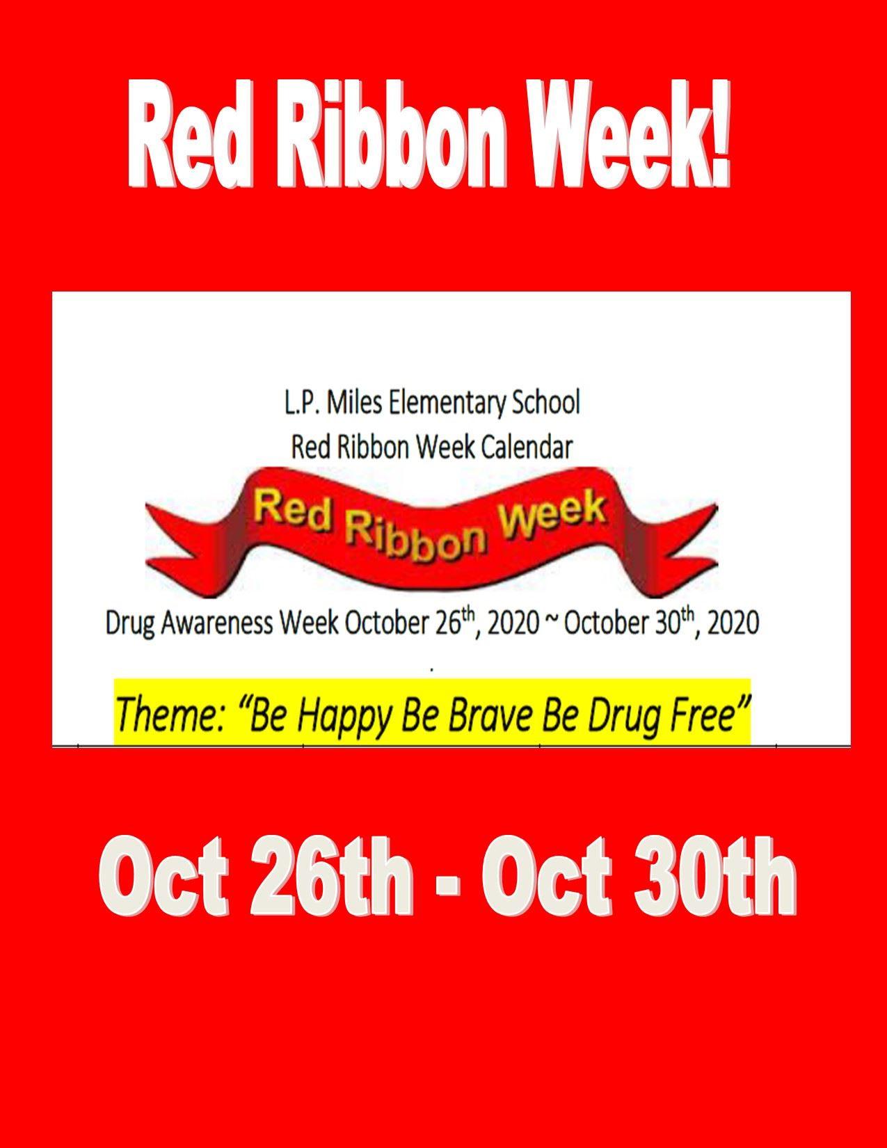 "Red Ribbon Week Oct 26th - Oct 30.  ""Be Happy Be Brave Be Drug Free"""