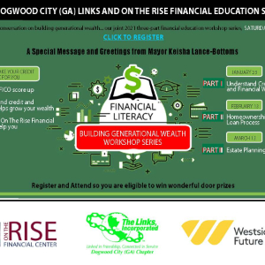 DOGWOOD CITY (GA) LINKS AND ON THE RISE FINANCIAL EDUCATION SERIES